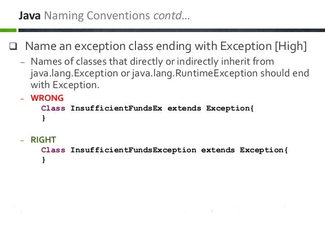  Name an exception class ending with Exception [High] – Names of classes that directly or indirectly inherit from java.la...