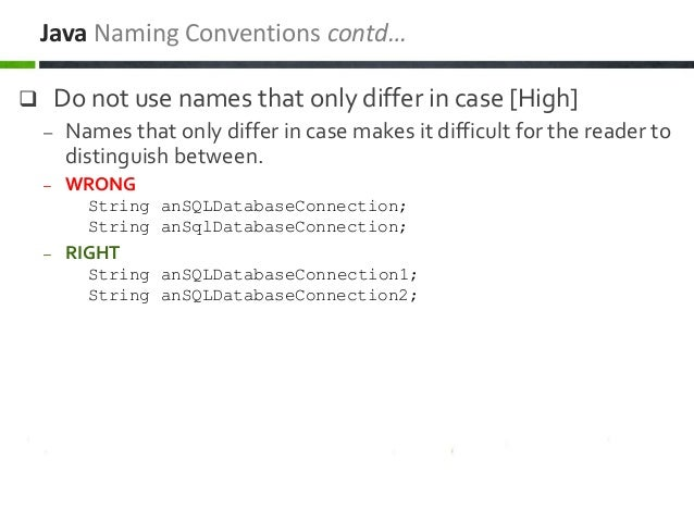  Do not use names that only differ in case [High] – Names that only differ in case makes it difficult for the reader to d...