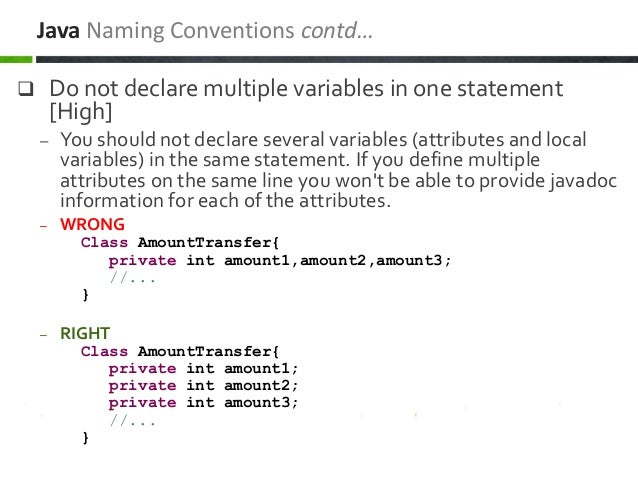  Do not declare multiple variables in one statement [High] – You should not declare several variables (attributes and loc...