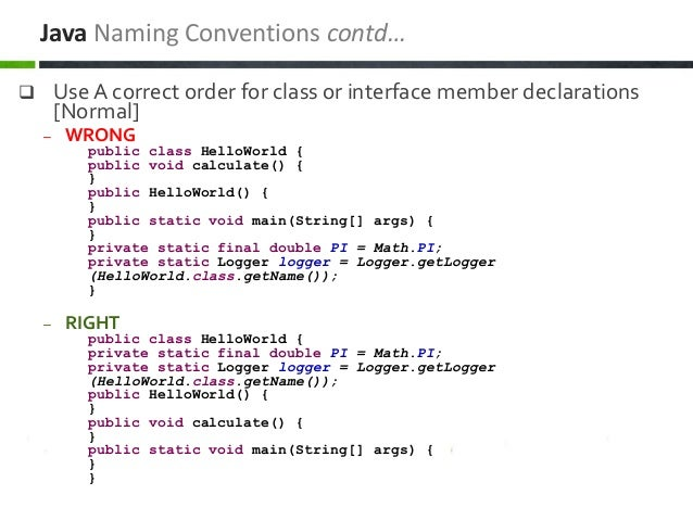  Use A correct order for class or interface member declarations [Normal] – WRONG public class HelloWorld { public void ca...