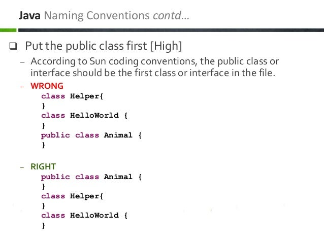  Put the public class first [High] – According to Sun coding conventions, the public class or interface should be the fir...