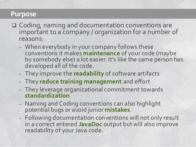  Coding, naming and documentation conventions are important to a company / organization for a number of reasons: – When e...
