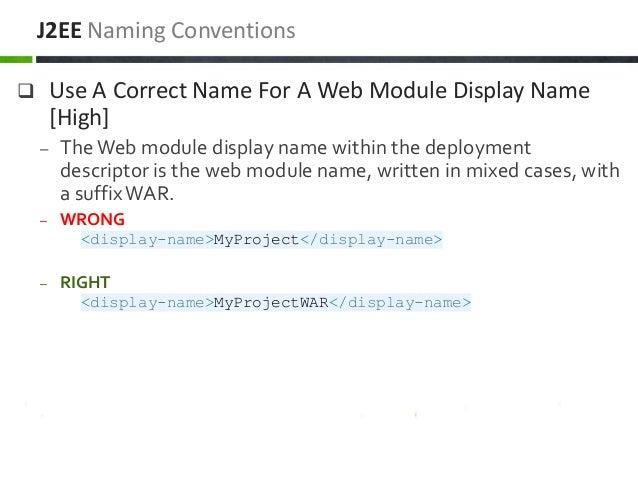  Use A Correct Name For A Web Module Display Name [High] – The Web module display name within the deployment descriptor i...