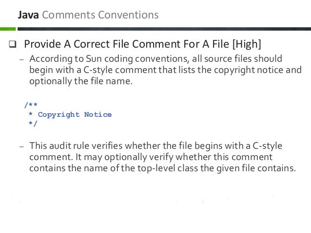  Provide A Correct File Comment For A File [High] – According to Sun coding conventions, all source files should begin wi...