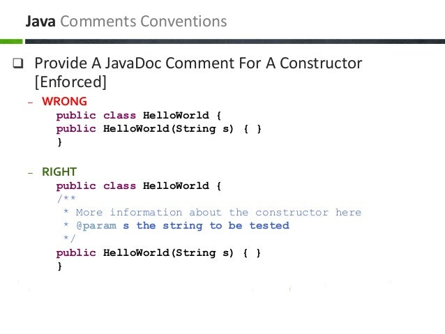  Provide A JavaDoc Comment For A Constructor [Enforced] – WRONG public class HelloWorld { public HelloWorld(String s) { }...
