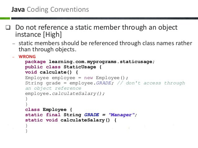  Do not reference a static member through an object instance [High] – static members should be referenced through class n...