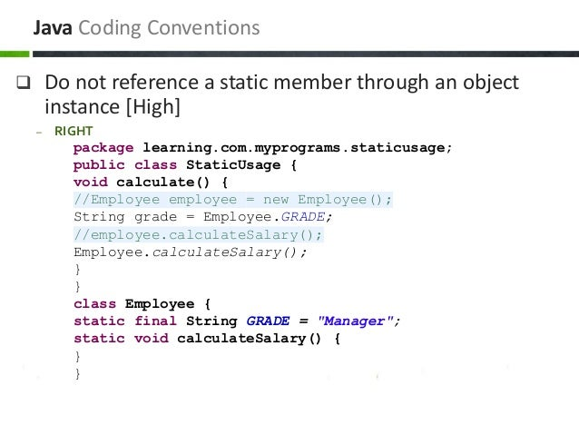  Do not reference a static member through an object instance [High] – RIGHT package learning.com.myprograms.staticusage; ...