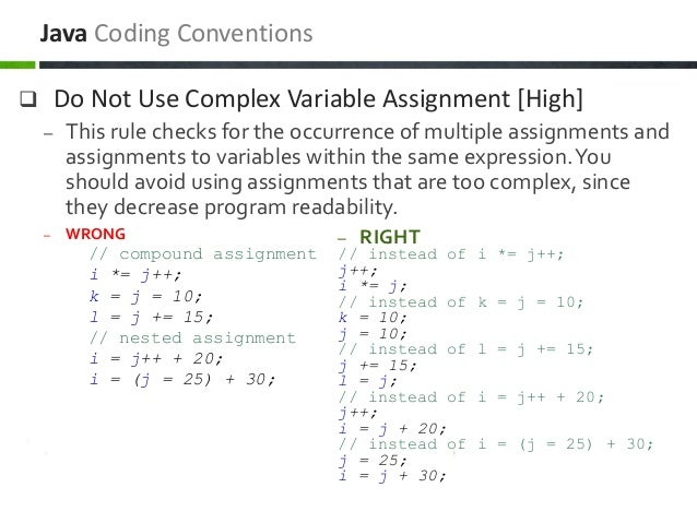  Do Not Use Complex Variable Assignment [High] – This rule checks for the occurrence of multiple assignments and assignme...