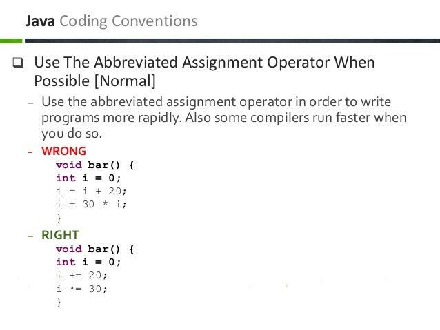  Use The Abbreviated Assignment Operator When Possible [Normal] – Use the abbreviated assignment operator in order to wri...