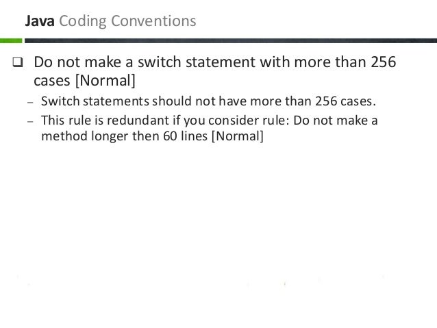 Do not make a switch statement with more than 256 cases [Normal] – Switch statements should not have more than 256 cases...