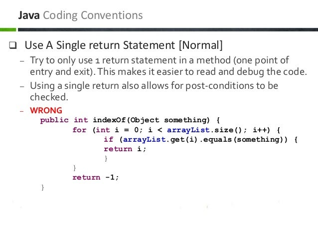  Use A Single return Statement [Normal] – Try to only use 1 return statement in a method (one point of entry and exit).Th...