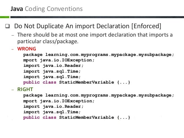  Do Not Duplicate An import Declaration [Enforced] – There should be at most one import declaration that imports a partic...