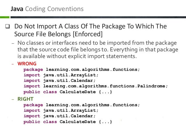  Do Not Import A Class Of The Package To Which The Source File Belongs [Enforced] – No classes or interfaces need to be i...
