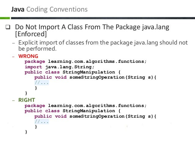  Do Not Import A Class From The Package java.lang [Enforced] – Explicit import of classes from the package java.lang shou...