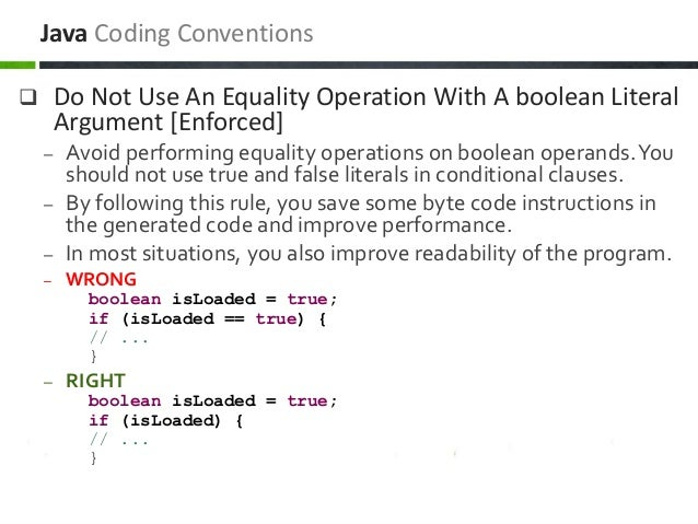  Do Not Use An Equality Operation With A boolean Literal Argument [Enforced] – Avoid performing equality operations on bo...