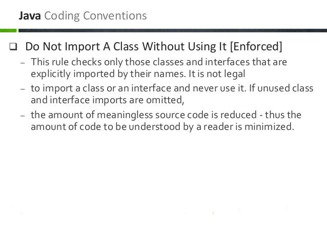  Do Not Import A Class Without Using It [Enforced] – This rule checks only those classes and interfaces that are explicit...