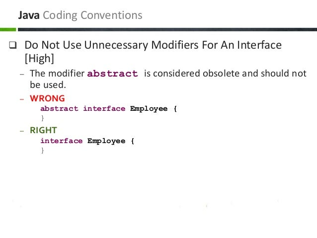 Do Not Use Unnecessary Modifiers For An Interface [High] – The modifier abstract is considered obsolete and should not b...