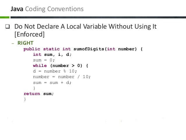 Do Not Declare A Local Variable Without Using It [Enforced] – RIGHT public static int sumofDigits(int number) { int sum,...