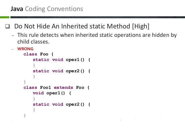  Do Not Hide An Inherited static Method [High] – This rule detects when inherited static operations are hidden by child c...