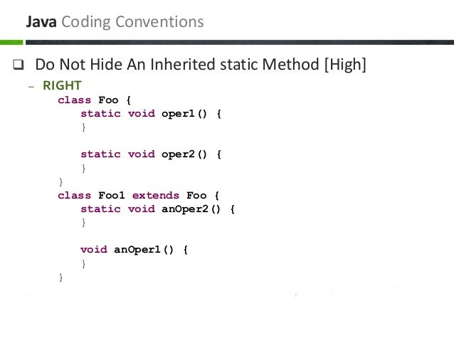  Do Not Hide An Inherited static Method [High] – RIGHT class Foo { static void oper1() { } static void oper2() { } } clas...