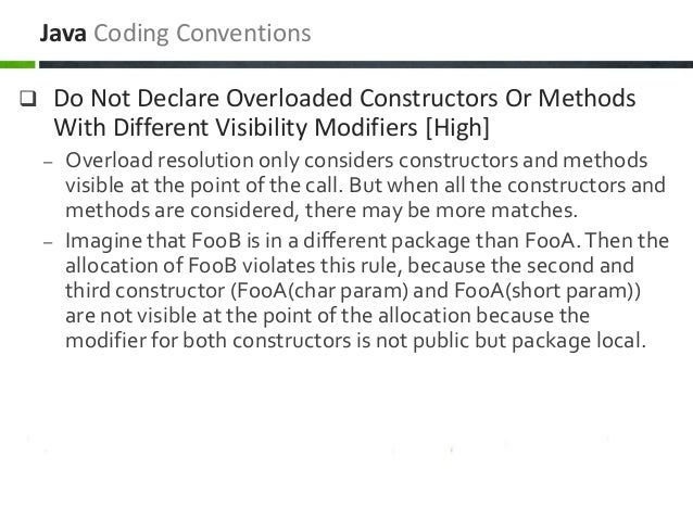  Do Not Declare Overloaded Constructors Or Methods With Different Visibility Modifiers [High] – Overload resolution only ...
