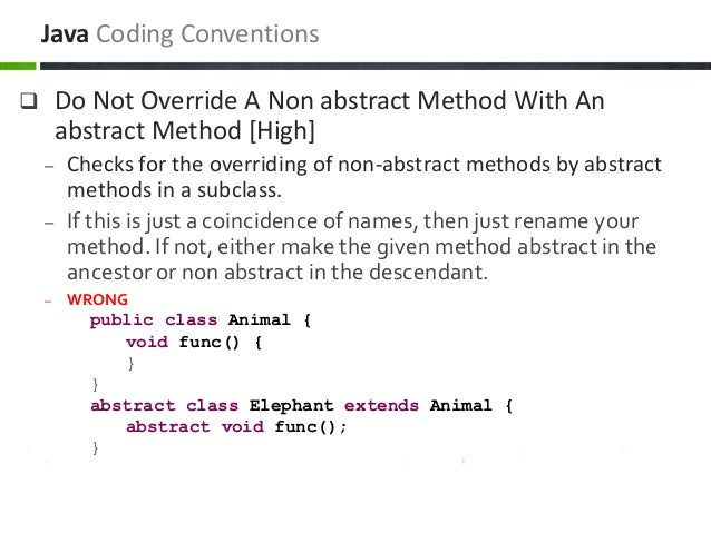  Do Not Override A Non abstract Method With An abstract Method [High] – Checks for the overriding of non-abstract methods...
