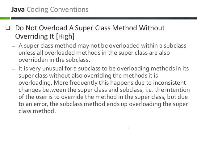  Do Not Overload A Super Class Method Without Overriding It [High] – A super class method may not be overloaded within a ...