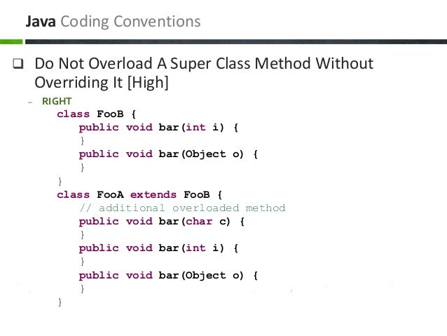  Do Not Overload A Super Class Method Without Overriding It [High] – RIGHT class FooB { public void bar(int i) { } public...