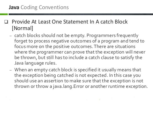  Provide At Least One Statement In A catch Block [Normal] – catch blocks should not be empty. Programmers frequently forg...