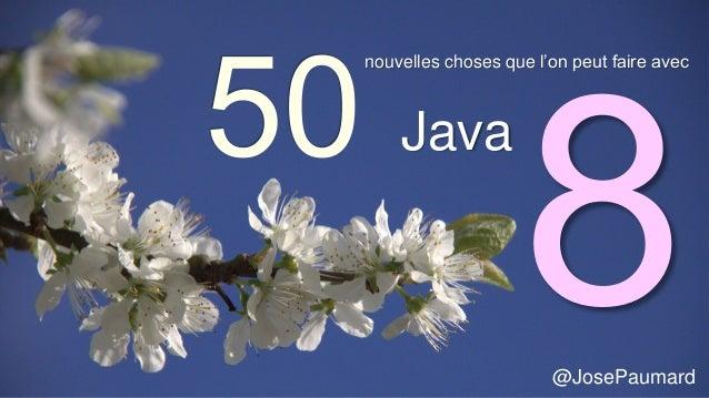 @JosePaumard nouvelles choses que l'on peut faire avec Java
