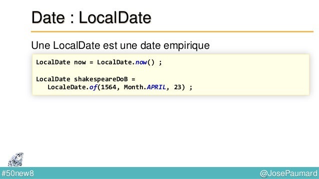 @JosePaumard#50new8 Date : TemporalAdjuster Permet de trouver une date à partir d'une autre 14 méthodes statiques dans la ...