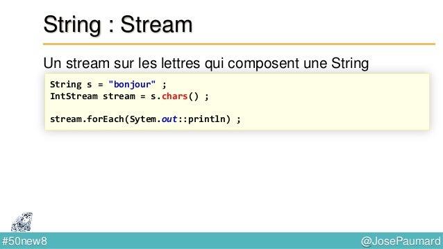 """@JosePaumard#50new8 String : concaténation L'ignorant lui dit d'écrire : String s1 = """"bonjour"""" ; String s2 = """"le monde"""" ; ..."""