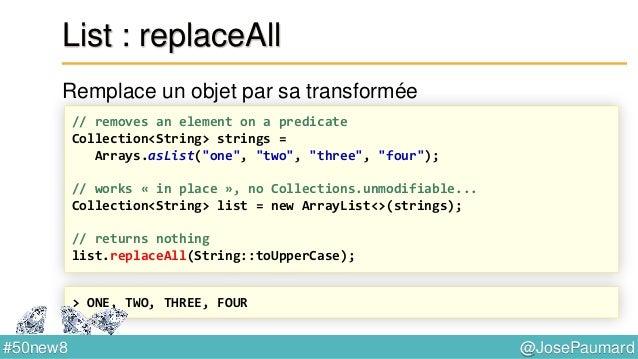 @JosePaumard#50new8 Parallel Arrays Arrays.sort : tri en place long [] array = new long [...] ; Arrays.parallelSort(array)...