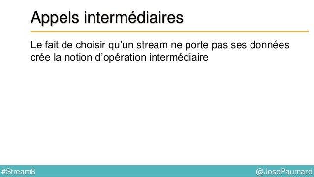 @JosePaumard#Stream8 Retour sur Consumer (bis) Que se passe-t-il dans ce code ? Rien ! List<String> resultat = new ArrayLi...