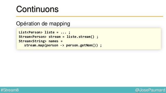 @JosePaumard#Stream8 Mapper : interface Function En fait @FunctionalInterface public interface Function<T, R> { R apply(T ...