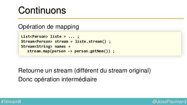 @JosePaumard#Stream8 Mapper : interface Function En fait Gare aux génériques ! @FunctionalInterface public interface Funct...