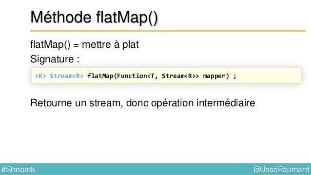 @JosePaumard#Stream8 Réduction Méthode de réduction : List<Integer> ages = ... ; Stream<Integer> stream = ages.stream() ; ...