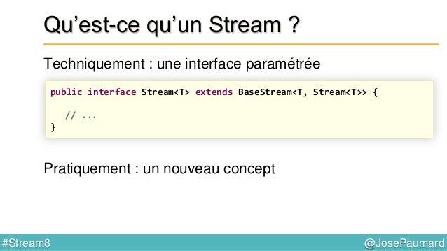 @JosePaumard#Stream8 Qu'est-ce qu'un Stream ? Que signifie efficacement ?