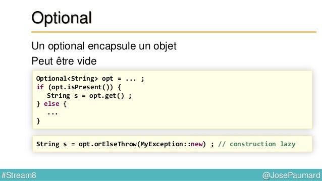 @JosePaumard#Stream8 Implémentations d'un Stream Complexe Partagé en deux : 1) partie algorithmique, on n'a pas envie d'y ...