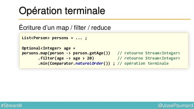 @JosePaumard#Stream8 Apparté sur les Comparator Méthode comparing() // interface Comparator public static <T, U> Comparato...