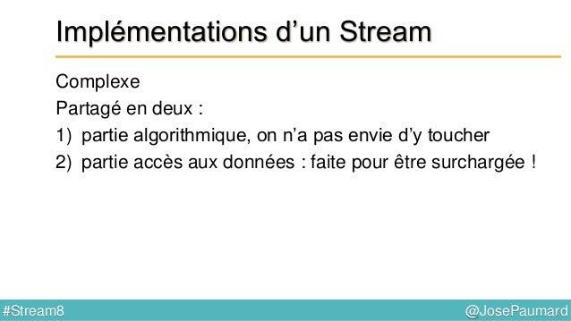 @JosePaumard#Stream8 Stream & performance Retour sur l'exemple ArrayList<Person> persons = ... ; persons.stream() // Strea...