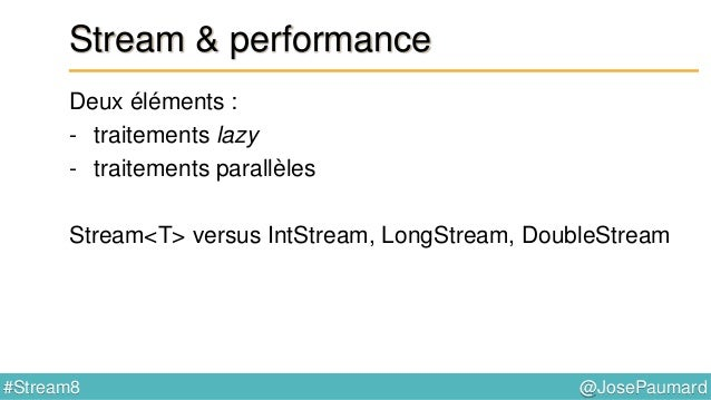 @JosePaumard#Stream8 Réduction Généralisons la réduction Bien sûr, une réduction peut être vue comme une agrégation au sen...
