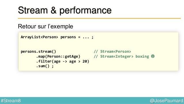 @JosePaumard#Stream8 Réduction Exemple : la somme Un « container » résultat : un entier, de valeur initiale 0 Une opératio...