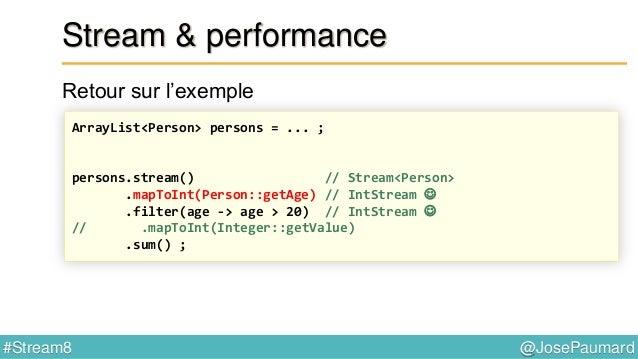 @JosePaumard#Stream8 Réduction Donc une réduction peut se définir par trois opérations : - Création d'un container résulta...