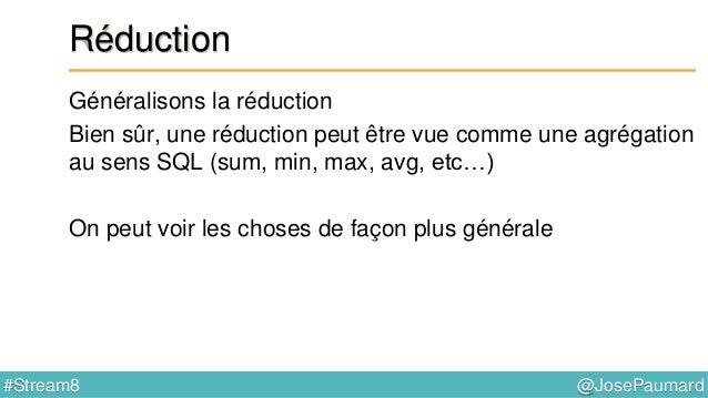 @JosePaumard#Stream8 Réduction : mise en œuvre Exemple 2 : accumulation dans une liste List<Person> persons = ... ; HashSe...