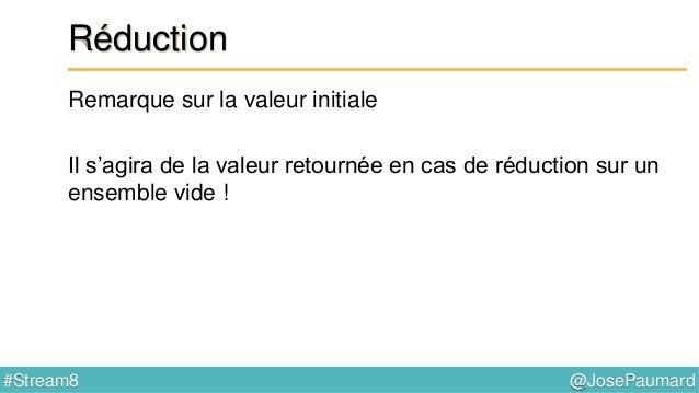 @JosePaumard#Stream8 Réduction : collectors Exemple 1 : utilisation d'un collector List<Person> persons = ... ; String res...