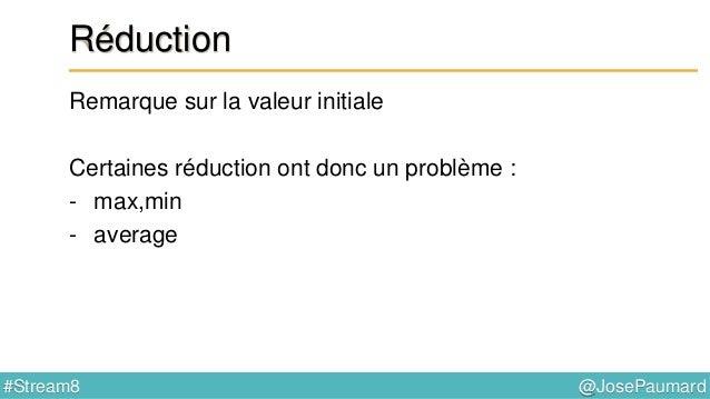 @JosePaumard#Stream8 Réduction : collectors Exemple 2 : utilisation d'un collector List<Person> persons = ... ; Set<String...