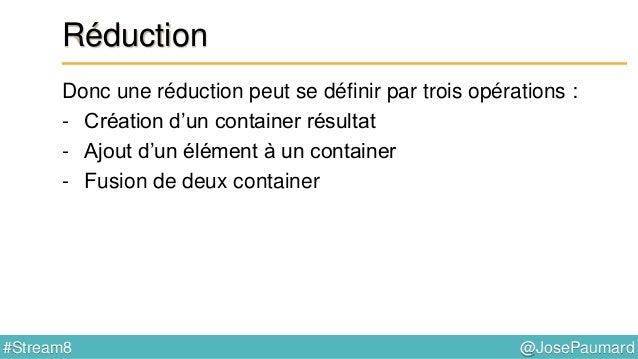 @JosePaumard#Stream8 Collectors Classe Collectors : 33 méthodes statiques Boite à outils !