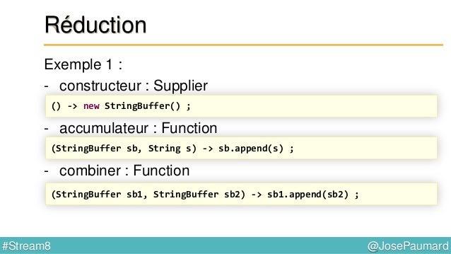 @JosePaumard#Stream8 Collectors : groupingBy Table de hachage : age / liste des noms des personnes Map<Integer, String> re...