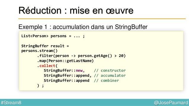 @JosePaumard#Stream8 Collectors : groupingBy Table de hachage : age / liste des noms des personnes TreeMap<Integer, TreeSe...